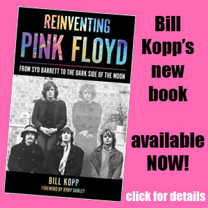 Learn about REINVENTING PINK FLOYD, Bill Kopp's new book