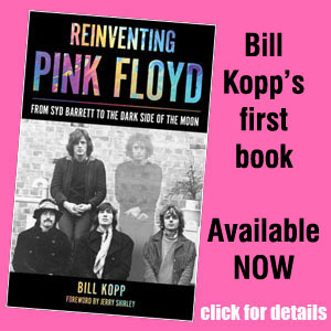 Learn about REINVENTING PINK FLOYD, Bill Kopp's first book